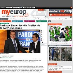 Sarkozy Show: les dix ficelles de la com' élyséenne