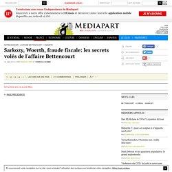 Sarkozy, Woerth, fraude fiscale: les secrets volés de l'affaire Bettencourt - Page 5