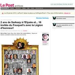 2 ans de Sarkozy à l'Elysée et... 16 invités du Fouquet's avec la Légion d'honneur! - Fouquets 2 ans après sur LePost.fr (17:21)