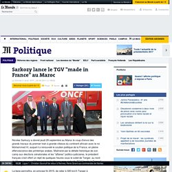 "Sarkozy lance le TGV ""made in France"" au Maroc"