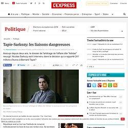 Tapie-Sarkozy: les liaisons dangereuses