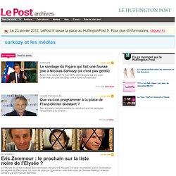 Sarkozy et les médias - LePost.fr