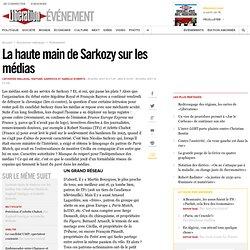 La haute main de Sarkozy sur les médias