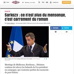 Sarkozy: ce n'est plus du mensonge, c'est carrément duroman