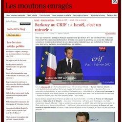 Sarkozy au CRIF : «Israël, c'est un miracle»