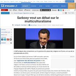 Politique : Sarkozy veut un débat sur le multiculturalisme