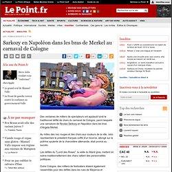 Sarkozy en Napoléon dans les bras de Merkel au carnaval de Cologne