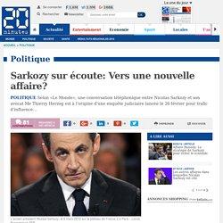 Sarkozy sur écoute: Vers une nouvelle affaire?