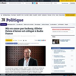 Mis en cause par Sarkozy, Olivier Poivre d'Arvor est critiqué à Radio France