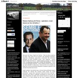 Maison Sarkozy & Frères : opération «main basse sur les retraites»