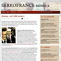 Sarkozy : ouf ! DSK revient !