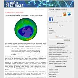 Sarkozy s'emmêle les pinceaux sur la couche d'ozone - En quête d
