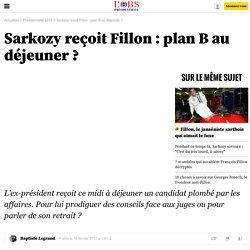 Sarkozy reçoit Fillon : plan B au déjeuner ?