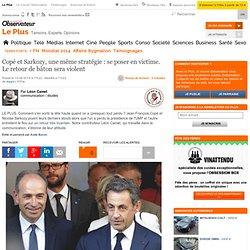 Copé et Sarkozy, une même stratégie : se poser en victime. Le retour de bâton sera violent