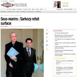 Sous-marins : Sarkozy refait surface
