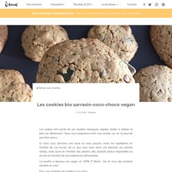 Les cookies bio sarrasin-coco-choco vegan - Ô Bocal - Boutique sans emballage jetable bio vrac zéro déchet