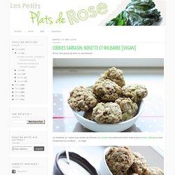Les petits plats de Rose: Cookies sarrasin, noisette et rhubarbe [vegan]