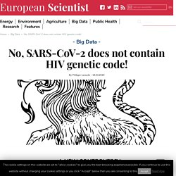 No, SARS-CoV-2 does not contain HIV genetic code!