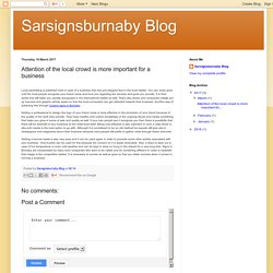 Sarsignsburnaby Blog: Attention of the local crowd is more important for a business