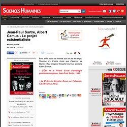 Jean-Paul Sartre, Albert Camus - Le projet existentialiste