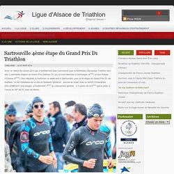 Sartrouville 4ème étape du Grand Prix D1 Triathlon : Ligue d'Alsace de Triathlon