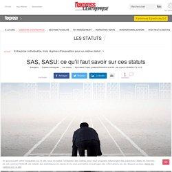 SAS, SASU: ce qu'il faut savoir sur ces statuts - L'Express L'Entreprise