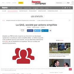 SAS, société par actions simplifiée - L'Express L'Entreprise