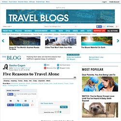 Sasha Cagen: Five Reasons to Travel Alone
