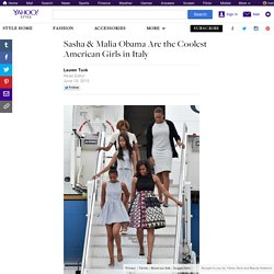Sasha & Malia Obama Are the Coolest American Girls in Italy