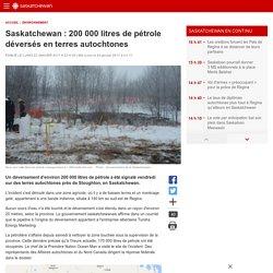 Saskatchewan: 200000litres de pétrole déversés en terres autochtones