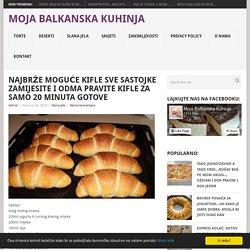 NAJBRŽE MOGUĆE KIFLE SVE SASTOJKE ZAMIJESITE I ODMA PRAVITE KIFLE ZA SAMO 20 MINUTA GOTOVE - Moja Balkanska Kuhinja