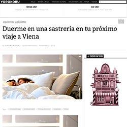 Duerme en una sastrería en tu próximo viaje a Viena
