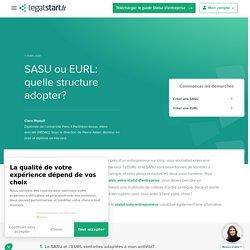 SASU ou EURL : quelle structure adopter ?