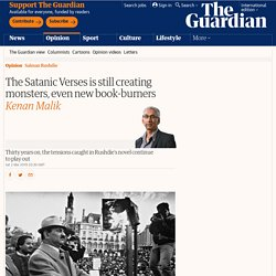 The Satanic Verses is still creating monsters, even new book-burners