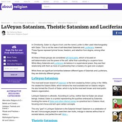Types of Satanism - LaVeyan Satanism, Theistic Satanism and Luciferianism