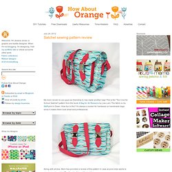 Satchel sewing pattern review | How About Orange