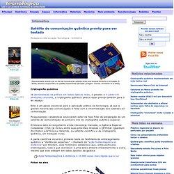 Satélite de comunicação quântica pronto para ser testado