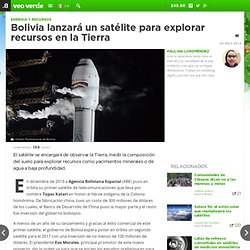 Bolivia lanzará un satélite para explorar recursos en la Tierra