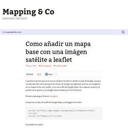 Como añadir un mapa base con una imágen satélite a leaflet