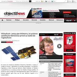 Viticulture : conçu par Infoterra, le système satellitaire Oenoview primé au Salon de l'agriculture