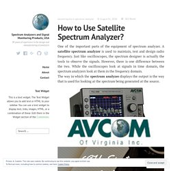 How to Use Satellite Spectrum Analyzer? – Spectrum Analyzers and Signal Monitoring Products, USA