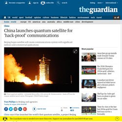 China launches quantum satellite for 'hack-proof' communications
