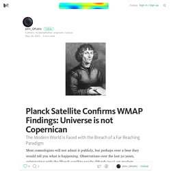 Planck Satellite Confirms WMAP Findings: Universe is not Copernican — We are in a special place