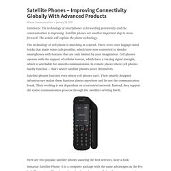 Satellite Phones – Improving Connectivity Globally With Advanced Products