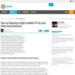 Tips on Choosing a Right Satellite TV for your Home Entertainment