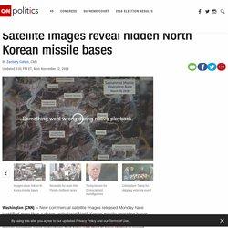 Satellite images reveal hidden North Korea missile bases