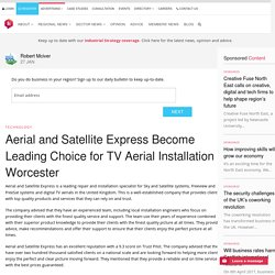 Aerial and Satellite Express Become Leading Choice for TV Aerial Installation Worcester