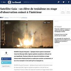 Satellite Gaia : un élève de troisième en stage d'observation coincé à l'intérieur
