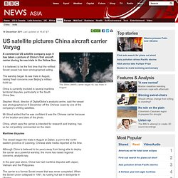 US satellite pictures China aircraft carrier Varyag