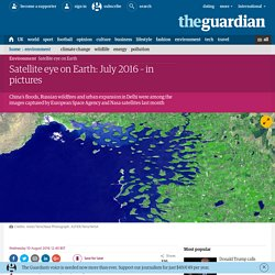 Satellite eye on Earth: July 2016 – in pictures